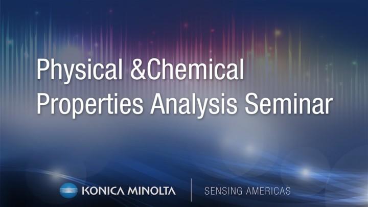 Physical & Chemical Properties Analysis Seminar